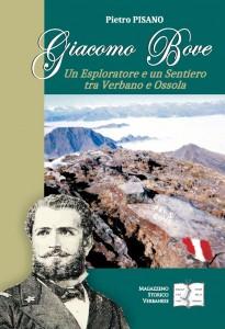 Giacomo Bove. Un Esploratore e un Sentiero tra Verbano e Ossola