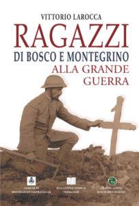 Ragazzi di Bosco e Montegrino alla Grande Guerra