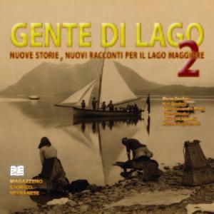 Aa.Vv. Gente di Lago 2. Nuove storie, Nuovi racconti per il lago Maggiore